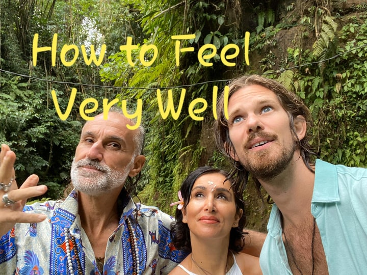 HOW TO FEEL VERY WELL IMMEDIATELY?